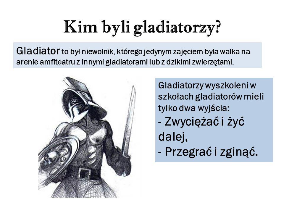 Kim byli gladiatorzy? Gladiator to był niewolnik, którego jedynym zajęciem była walka na arenie amfiteatru z innymi gladiatorami lub z dzikimi zwierzę