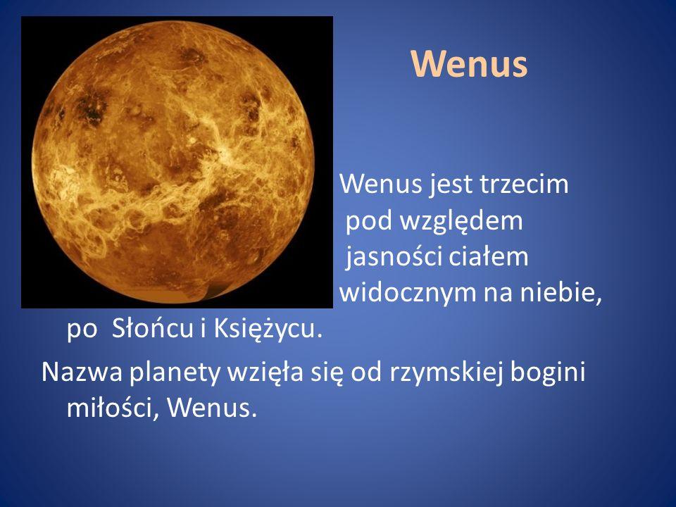 Wenus Wenus jest trzecim pod względem jasności ciałem niebieskim widocznym na niebie, po Słońcu i Księżycu. Nazwa planety wzięła się od rzymskiej bogi