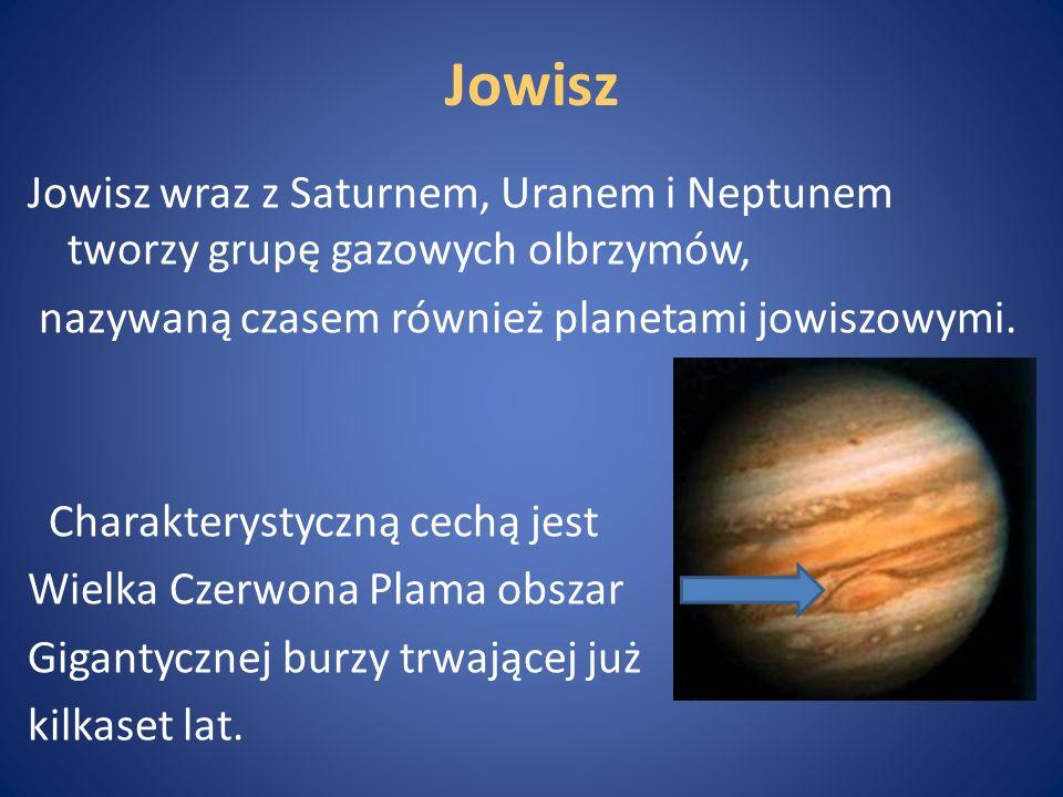 Jowisz Jowisz wraz z Saturnem, Uranem i Neptunem tworzy grupę gazowych olbrzymów, nazywaną czasem również planetami jowiszowymi. Charakterystyczną cec