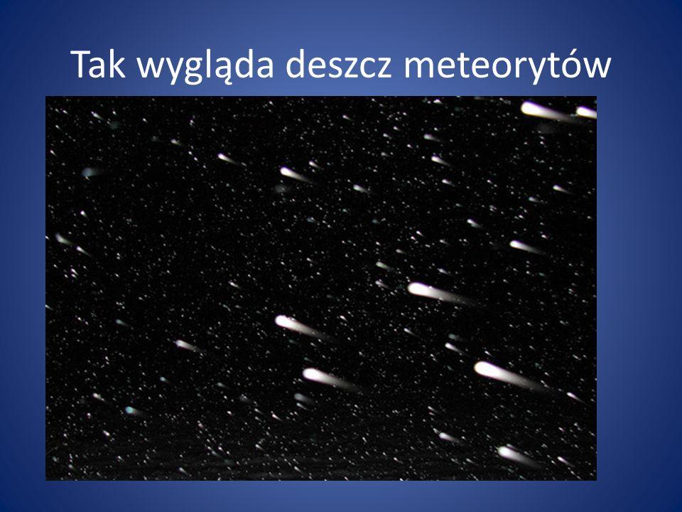 Tak wygląda deszcz meteorytów