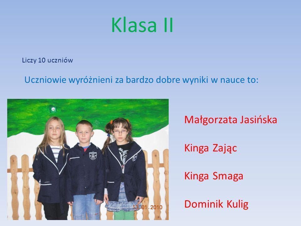 Klasa II Liliana Skut Dominik Kulig Jacek Krawczyk Średnia frekwencja klasy wynosi 90,4% Uczniowie wyróżnieni za 100% frekwencję to: