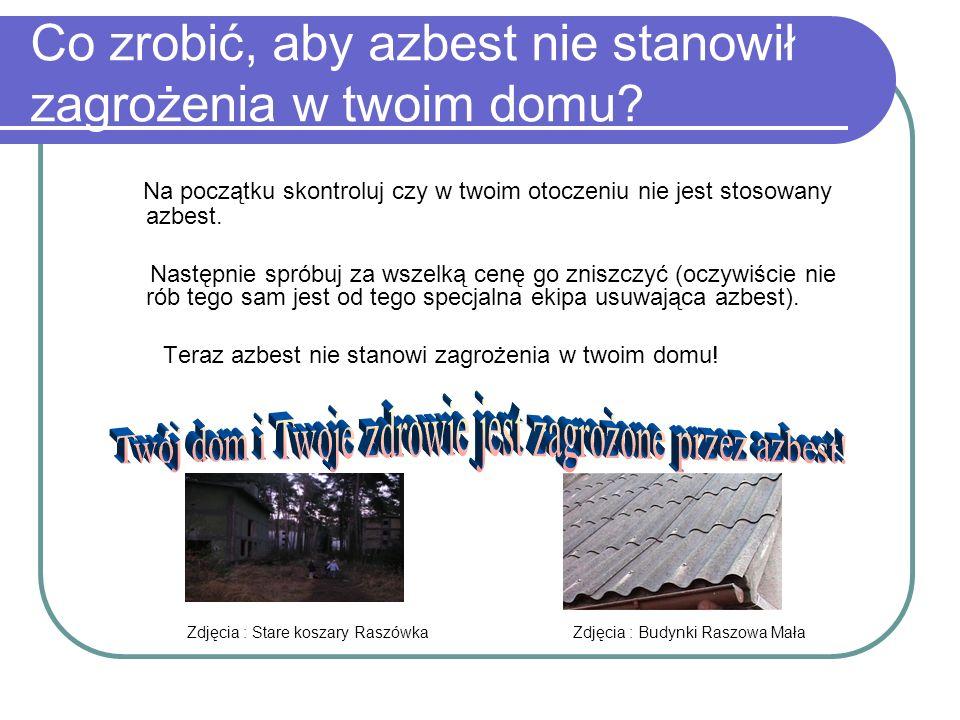 Dalsze losy azbestu w naszym kraju… W naszym kraju jest około 14,5 mln ton wyrobów zawierających azbest.