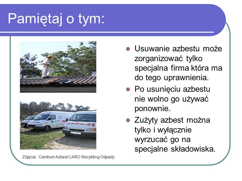 Strony internetowe Informacje pobieraliśmy ze strony : www.usuwamyazbest.plwww.usuwamyazbest.pl lub www.azbestout.pl