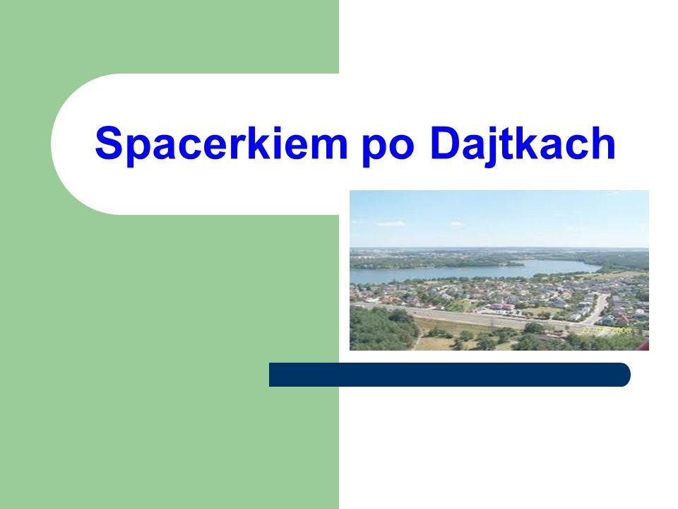 Spacerkiem po Dajtkach