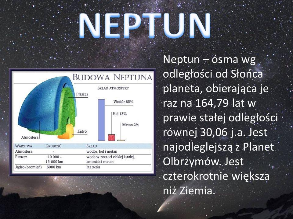 Neptun – ósma wg odległości od Słońca planeta, obierająca je raz na 164,79 lat w prawie stałej odległości równej 30,06 j.a. Jest najodleglejszą z Plan