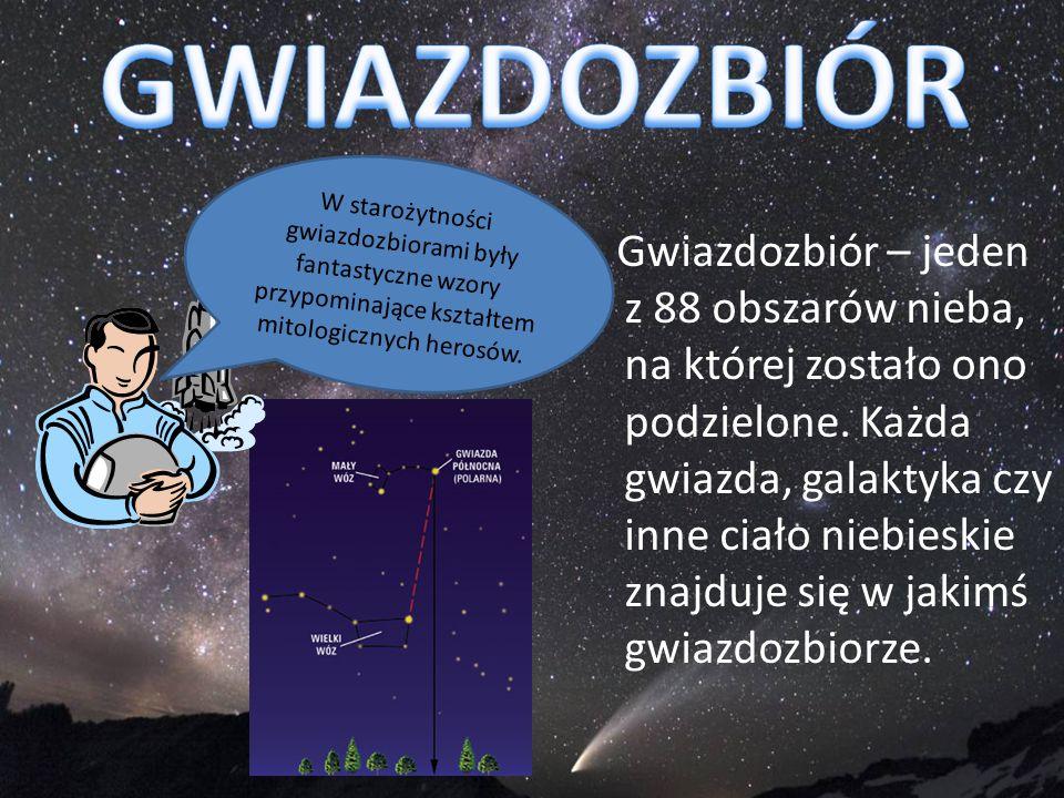 Gwiazdozbiór – jeden z 88 obszarów nieba, na której zostało ono podzielone. Każda gwiazda, galaktyka czy inne ciało niebieskie znajduje się w jakimś g