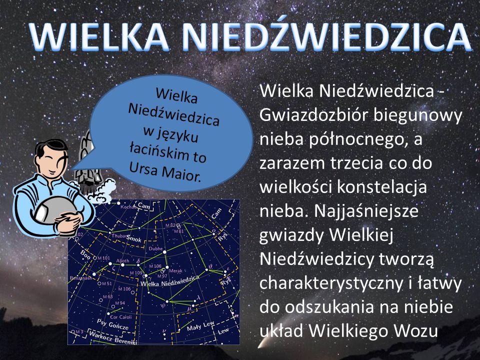 Wielka Niedźwiedzica - Gwiazdozbiór biegunowy nieba północnego, a zarazem trzecia co do wielkości konstelacja nieba. Najjaśniejsze gwiazdy Wielkiej Ni