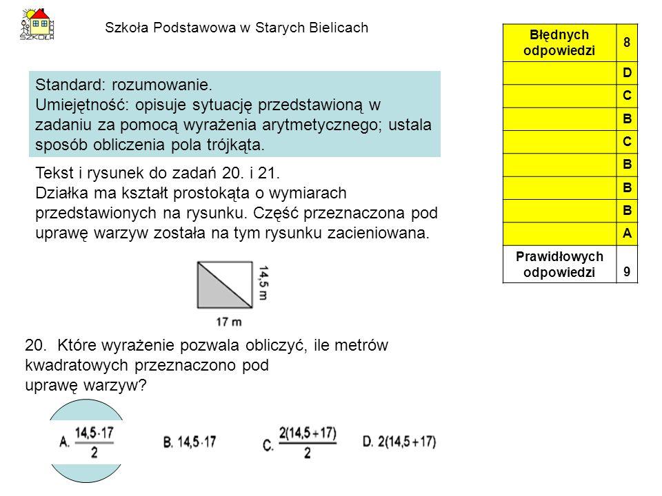 Szkoła Podstawowa w Starych Bielicach Standard: rozumowanie. Umiejętność: opisuje sytuację przedstawioną w zadaniu za pomocą wyrażenia arytmetycznego;