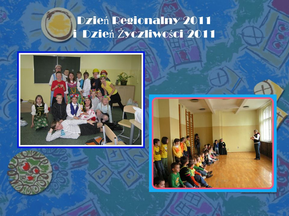 Dzie ń Regionalny 2011 i Dzie ń Ż yczliwo ś ci 2011