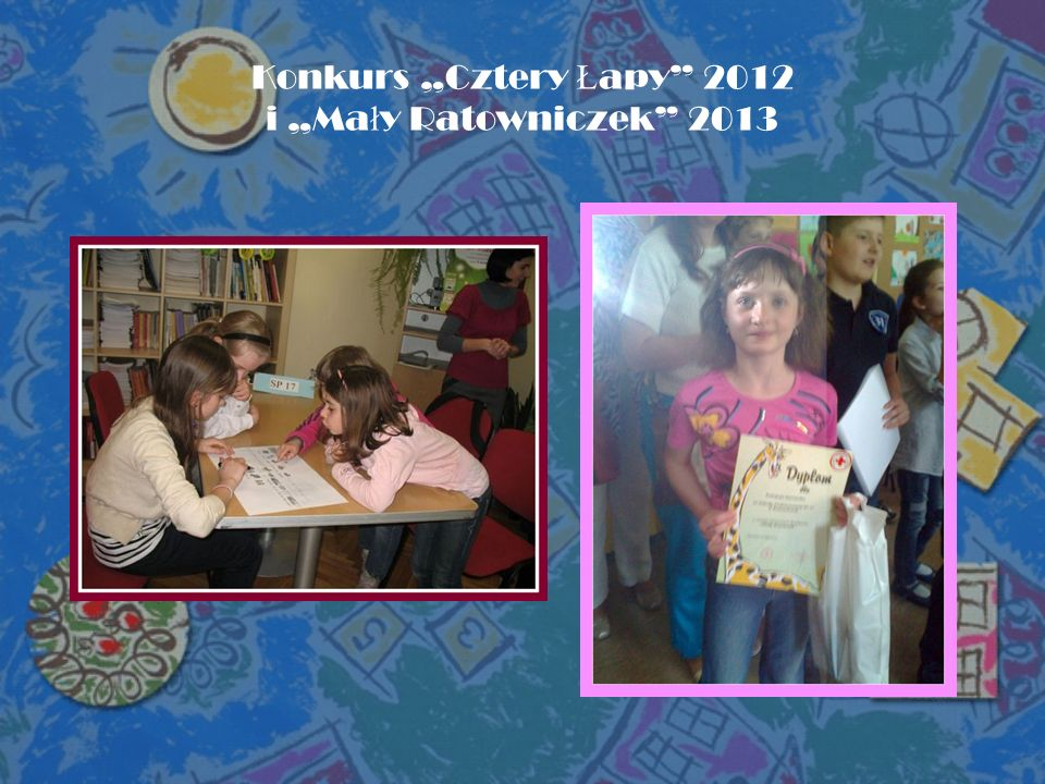 Konkurs Cztery Ł apy 2012 i Ma ł y Ratowniczek 2013