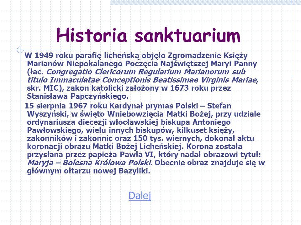 Historia sanktuarium W 1949 roku parafię licheńską objęło Zgromadzenie Księży Marianów Niepokalanego Poczęcia Najświętszej Maryi Panny (łac.