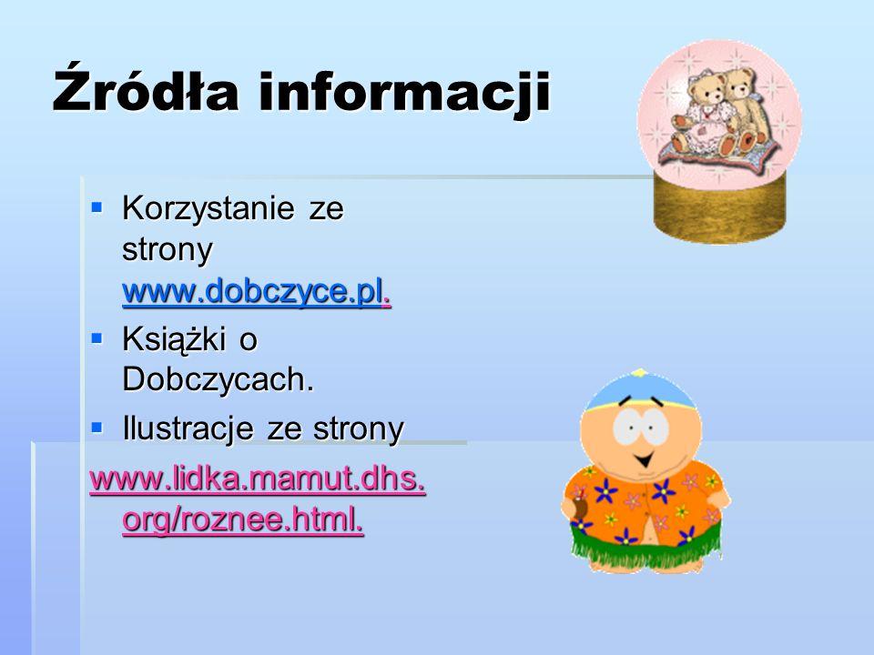 Źródła informacji Korzystanie ze strony www.dobczyce.pl. Korzystanie ze strony www.dobczyce.pl. www.dobczyce.pl Książki o Dobczycach. Książki o Dobczy