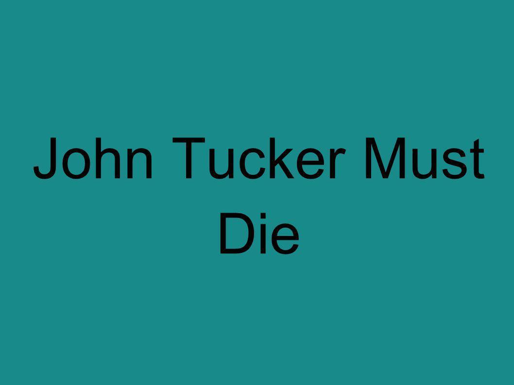 John Tucker Must Die John Tucker jest przystojniakiem, który w swojej szkole nie ma sobie równych.