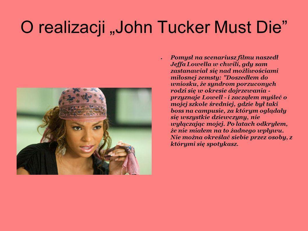 O realizacji John Tucker Must Die Pomysł na scenariusz filmu naszedł Jeffa Lowella w chwili, gdy sam zastanawiał się nad możliwościami miłosnej zemsty