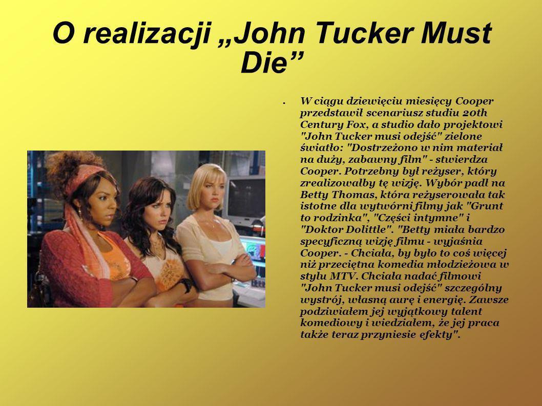 O realizacji John Tucker Must Die W ciągu dziewięciu miesięcy Cooper przedstawił scenariusz studiu 20th Century Fox, a studio dało projektowi