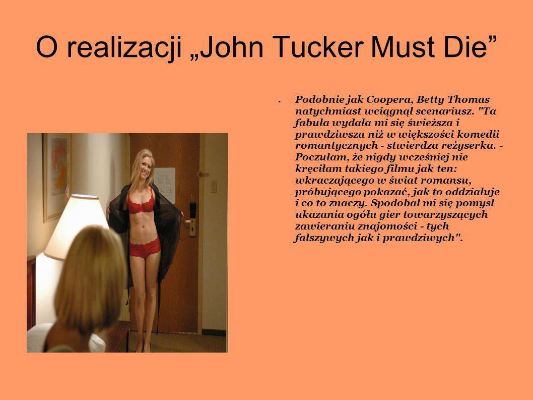 O realizacji John Tucker Must Die Podobnie jak Coopera, Betty Thomas natychmiast wciągnął scenariusz.