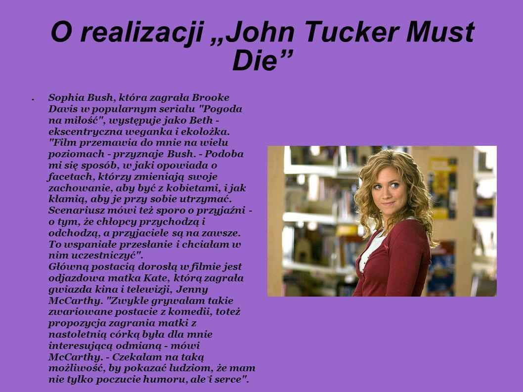 O realizacji John Tucker Must Die Sophia Bush, która zagrała Brooke Davis w popularnym serialu