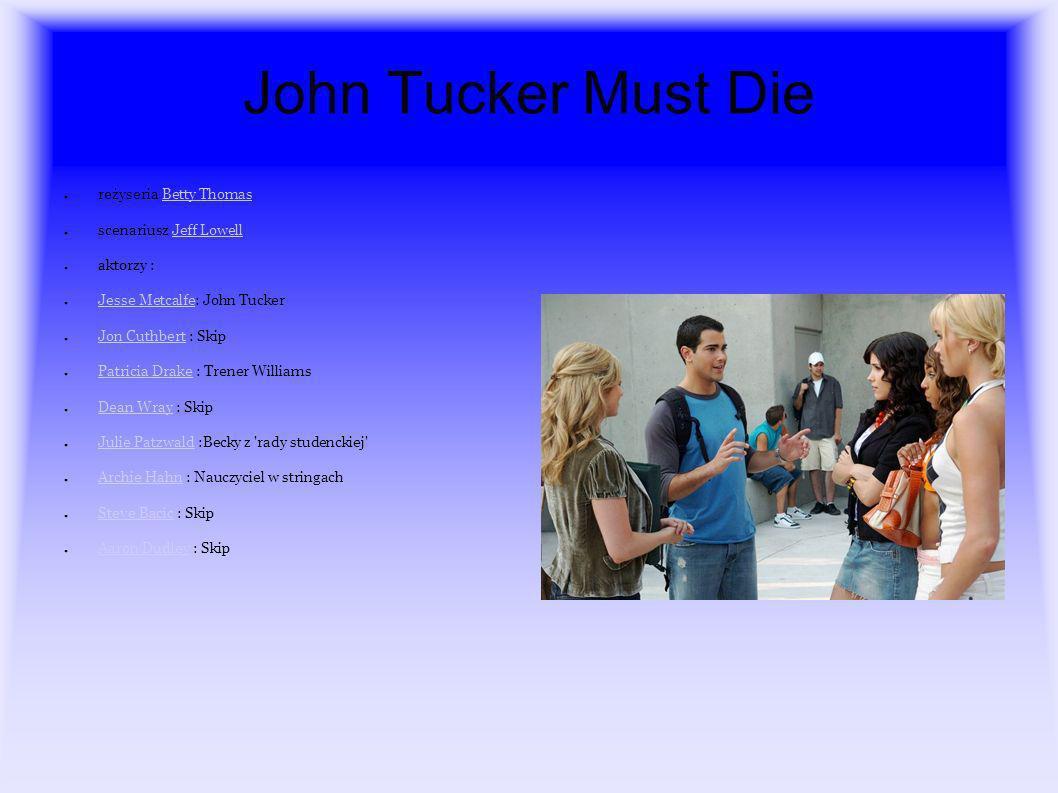 O realizacji John Tucker Must Die Potem pomyślałem o tych najpopularniejszych dziewczynach w szkole, kim są i jak postępują - kontynuuje Lowell.