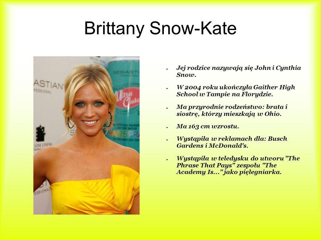 Brittany Snow-Kate Jej rodzice nazywają się John i Cynthia Snow. W 2004 roku ukończyła Gaither High School w Tampie na Florydzie. Ma przyrodnie rodzeń