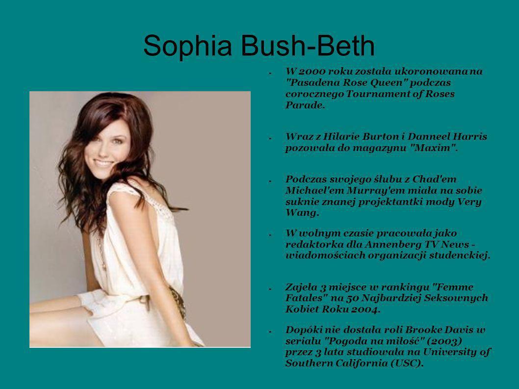Sophia Bush-Beth W 2000 roku została ukoronowana na