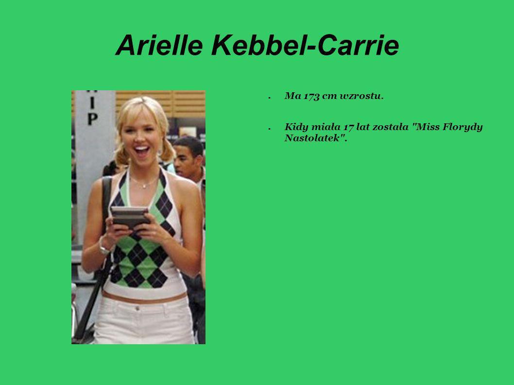 Arielle Kebbel-Carrie Ma 173 cm wzrostu. Kidy miała 17 lat została