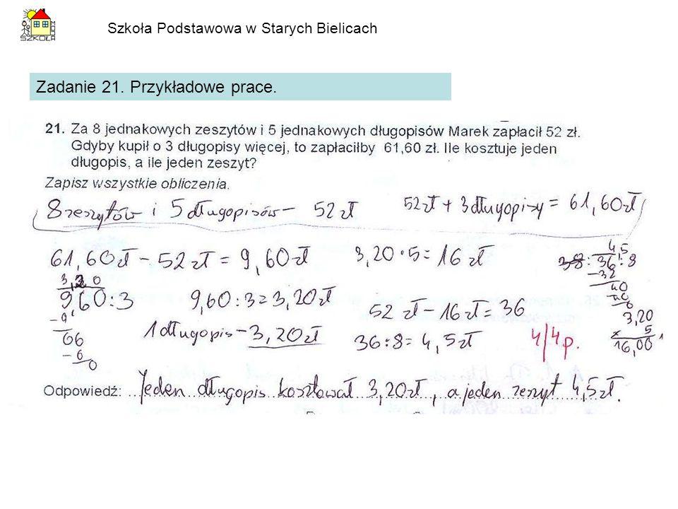 Szkoła Podstawowa w Starych Bielicach Zadanie 21. Przykładowe prace.