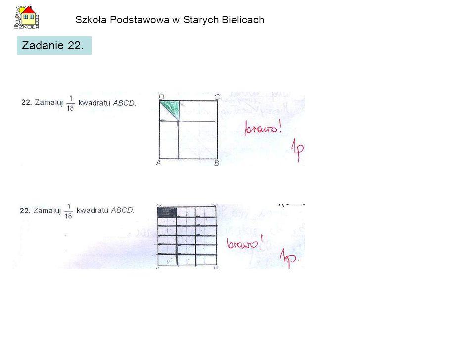 Szkoła Podstawowa w Starych Bielicach Zadanie 22.
