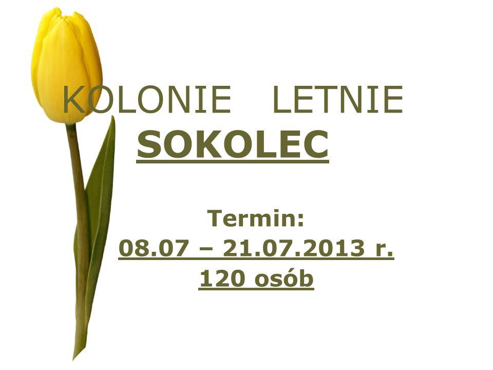 KOLONIE LETNIE SOKOLEC Termin: 08.07 – 21.07.2013 r. 120 osób