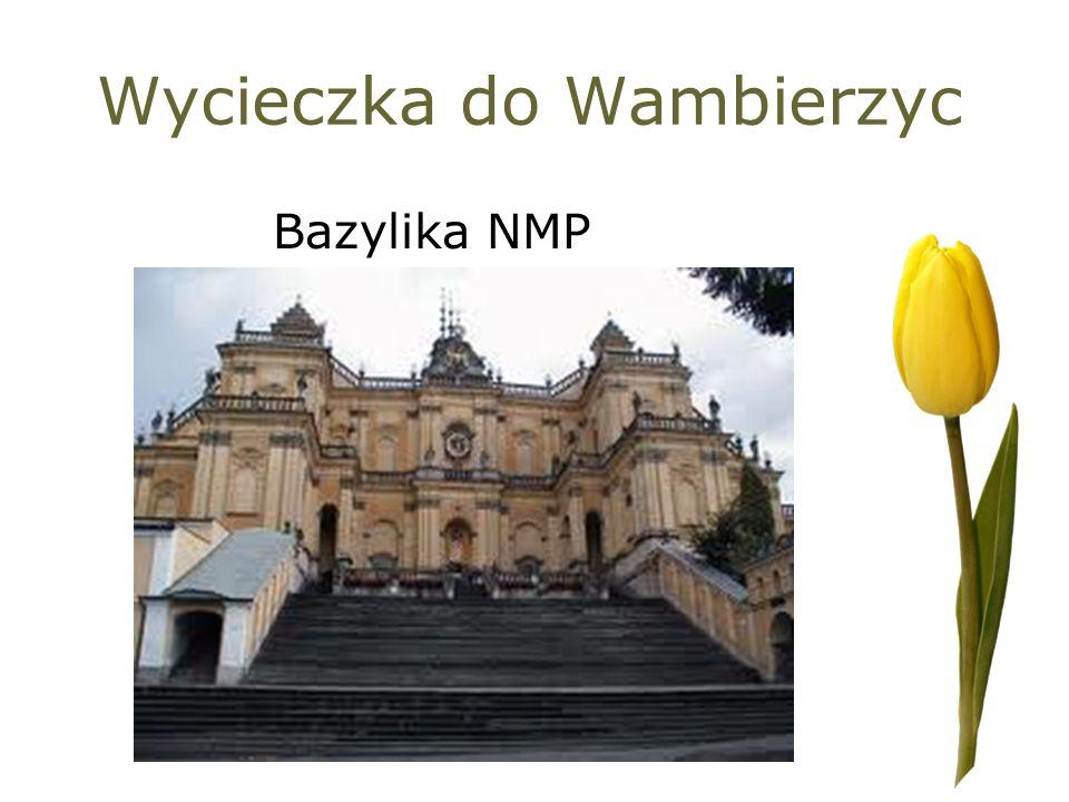Wycieczka do Wambierzyc Bazylika NMP