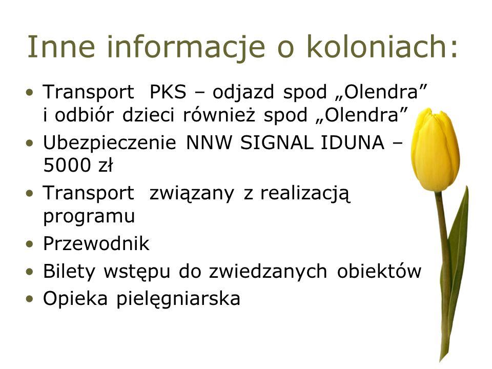 Inne informacje o koloniach: Transport PKS – odjazd spod Olendra i odbiór dzieci również spod Olendra Ubezpieczenie NNW SIGNAL IDUNA – 5000 zł Transpo