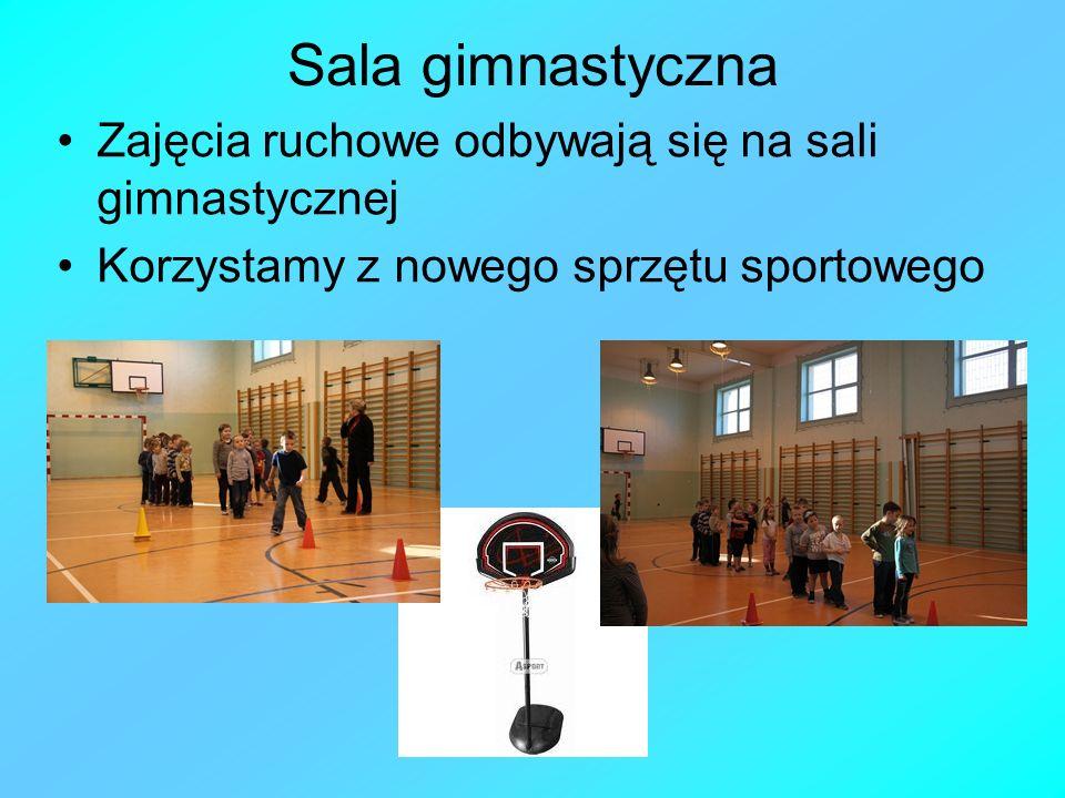 Sala gimnastyczna Zajęcia ruchowe odbywają się na sali gimnastycznej Korzystamy z nowego sprzętu sportowego