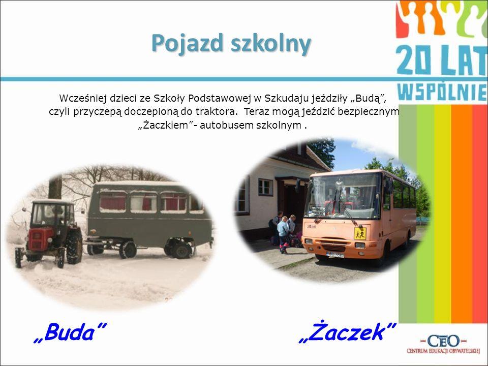 Pojazd szkolny Wcześniej dzieci ze Szkoły Podstawowej w Szkudaju jeździły Budą, czyli przyczepą doczepioną do traktora. Teraz mogą jeździć bezpiecznym