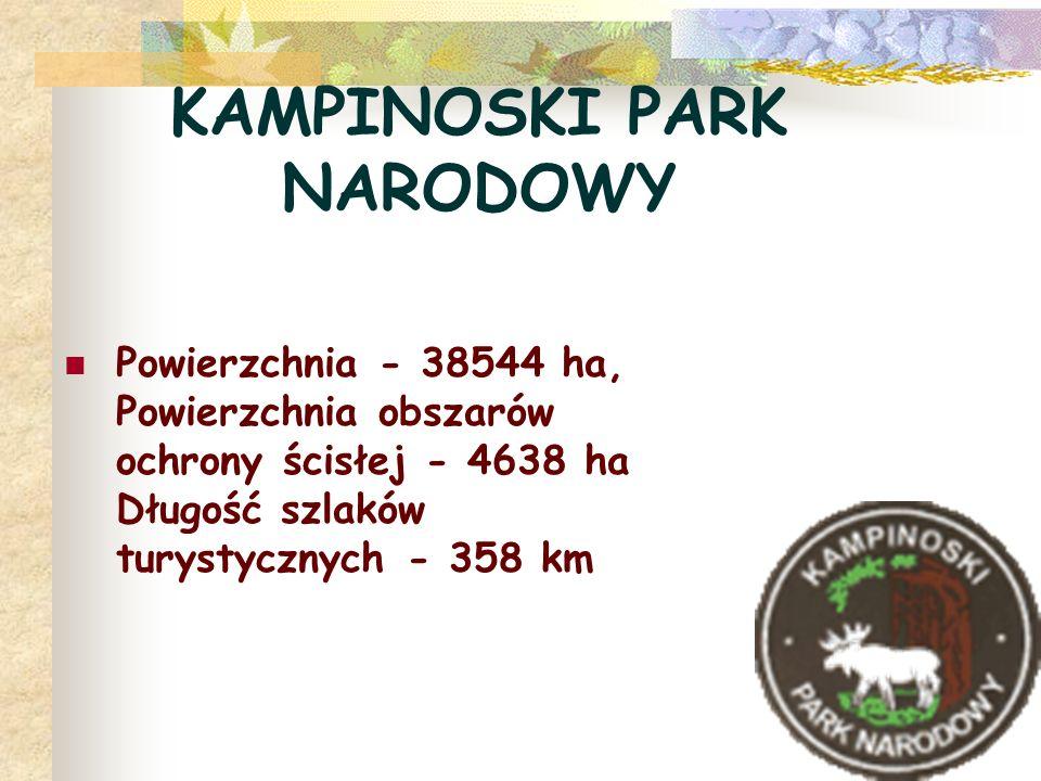 KAMPINOSKI PARK NARODOWY Powierzchnia - 38544 ha, Powierzchnia obszarów ochrony ścisłej - 4638 ha Długość szlaków turystycznych - 358 km
