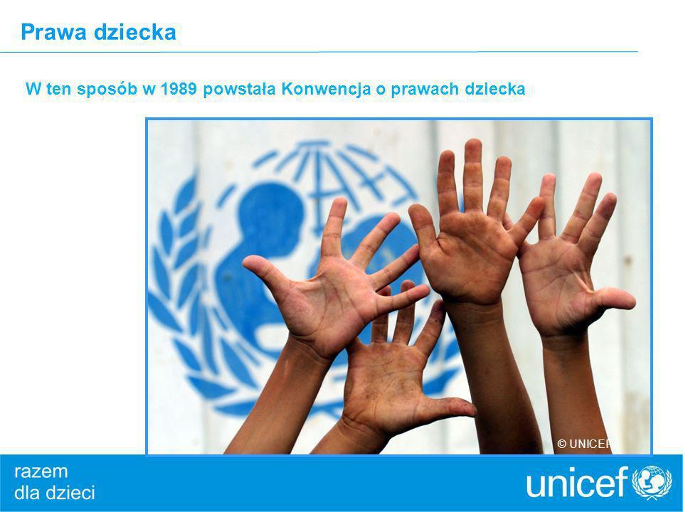 Prawa dziecka W ten sposób w 1989 powstała Konwencja o prawach dziecka © UNICEF