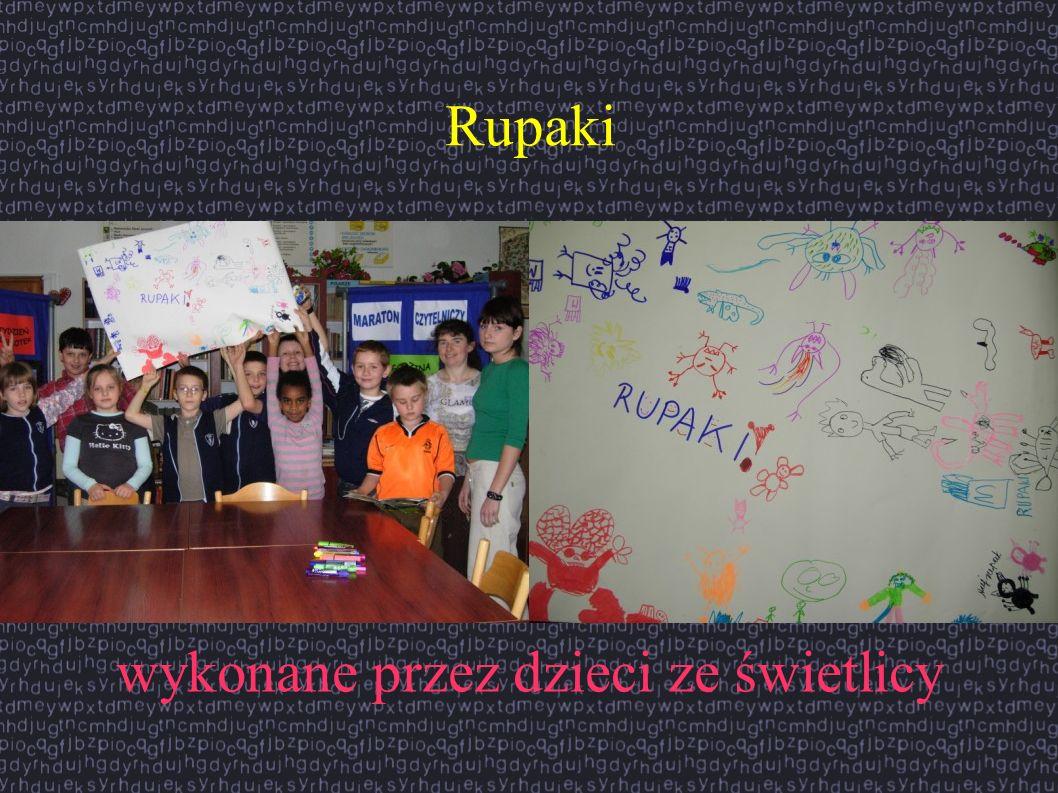 Rupaki wykonane przez dzieci ze świetlicy
