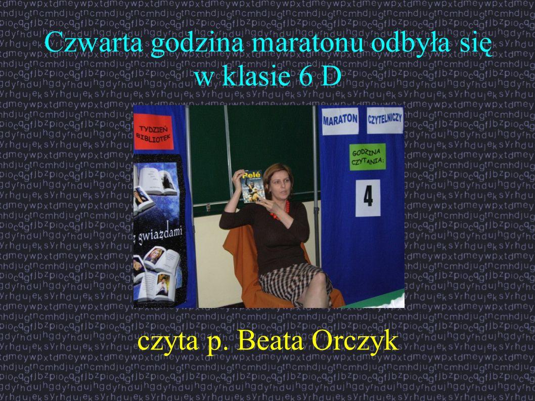 Czwarta godzina maratonu odbyła się w klasie 6 D czyta p. Beata Orczyk