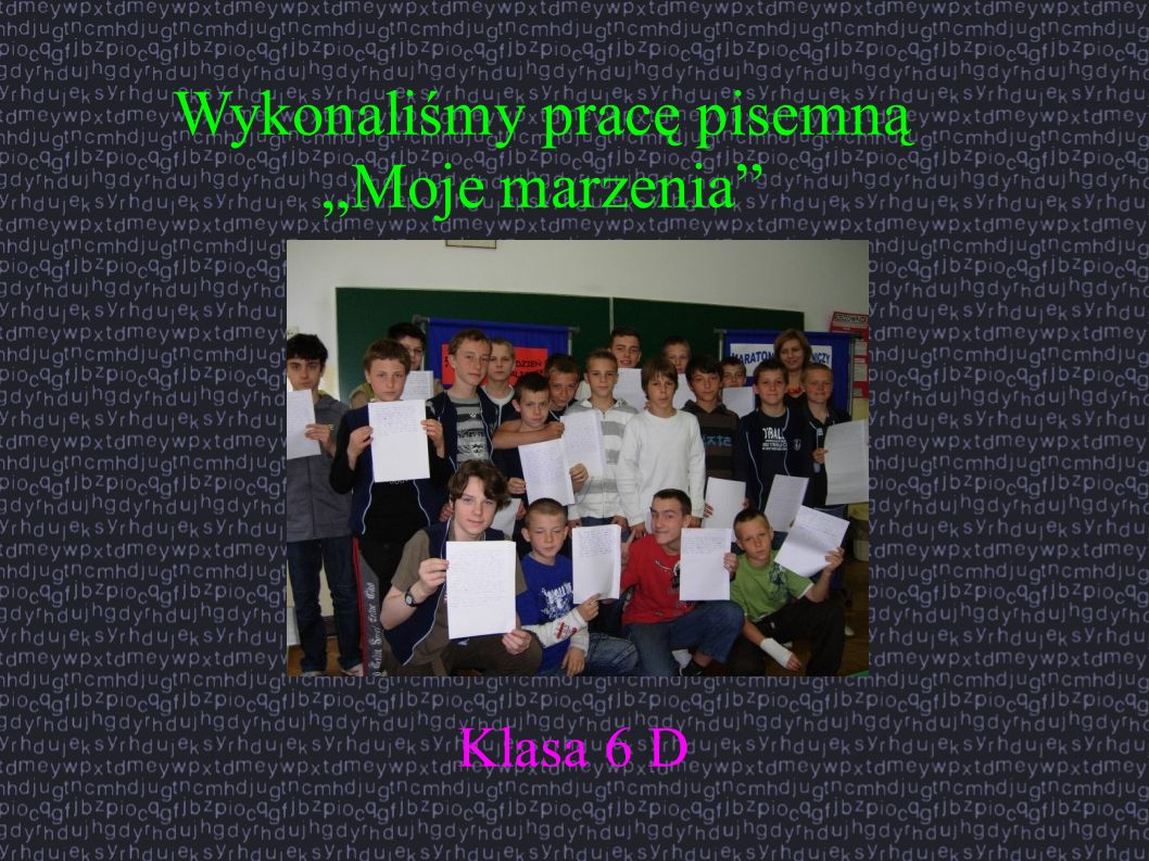 Wykonaliśmy pracę pisemną Moje marzenia Klasa 6 D