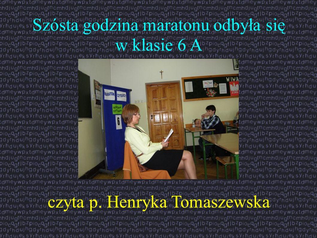 Szósta godzina maratonu odbyła się w klasie 6 A czyta p. Henryka Tomaszewska