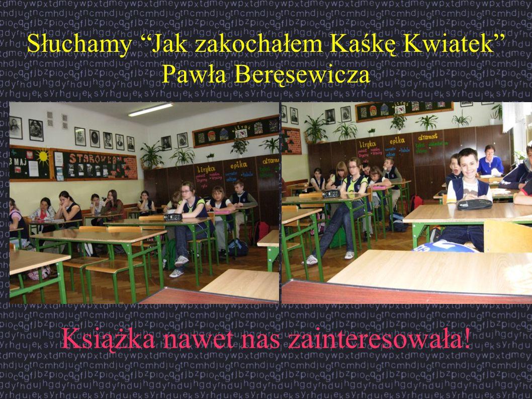 Słuchamy Jak zakochałem Kaśkę Kwiatek Pawła Beręsewicza Książka nawet nas zainteresowała!