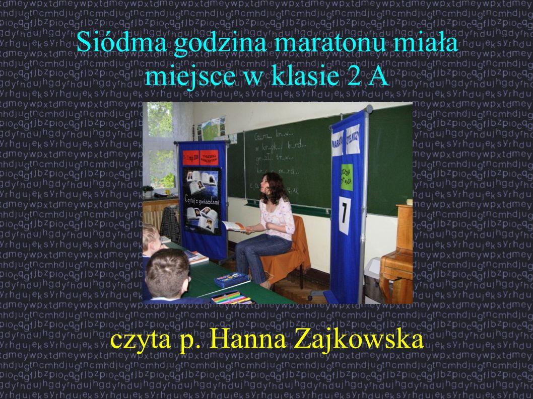 Siódma godzina maratonu miała miejsce w klasie 2 A czyta p. Hanna Zajkowska