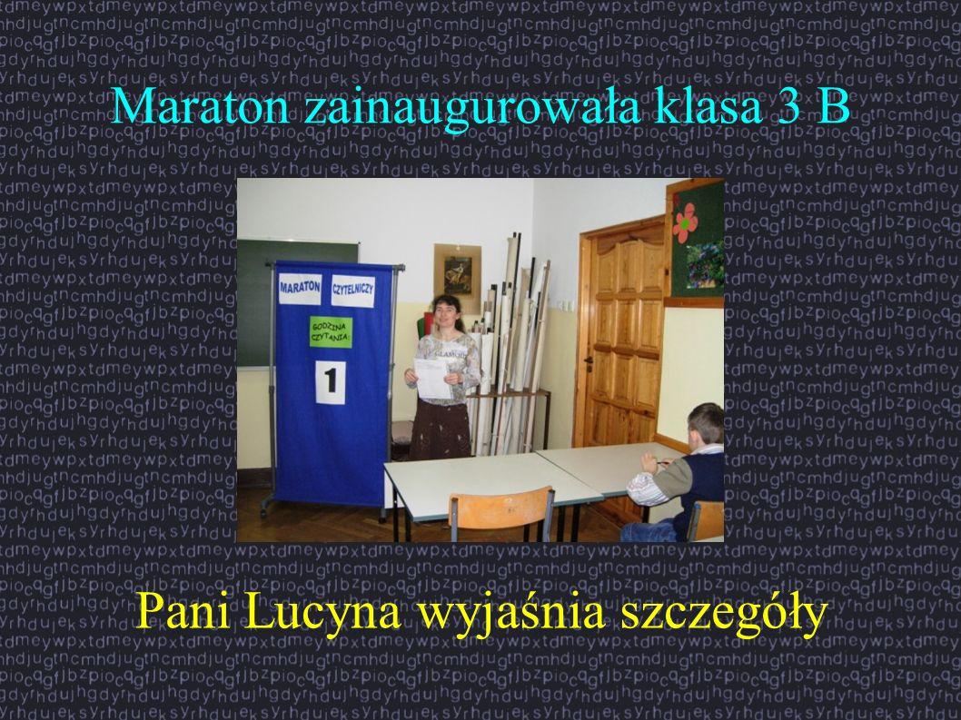 Maraton zainaugurowała klasa 3 B Pani Lucyna wyjaśnia szczegóły