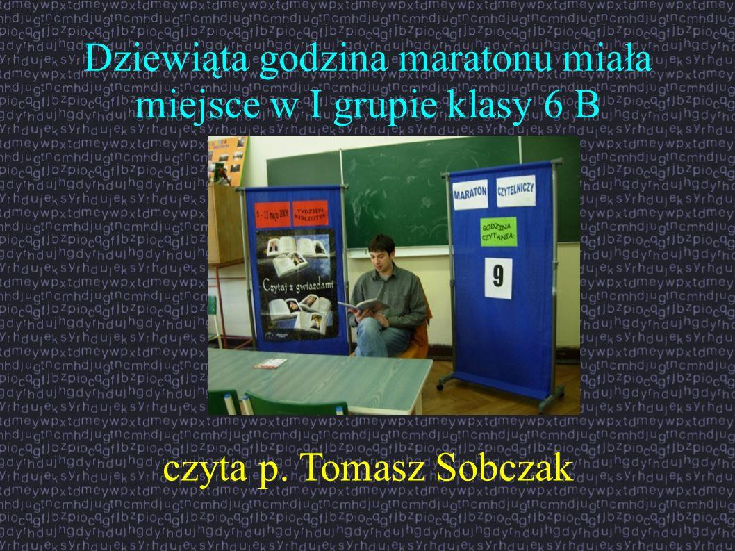 Dziewiąta godzina maratonu miała miejsce w I grupie klasy 6 B czyta p. Tomasz Sobczak