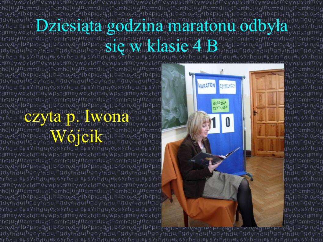 Dziesiąta godzina maratonu odbyła się w klasie 4 B czyta p. Iwona Wójcik