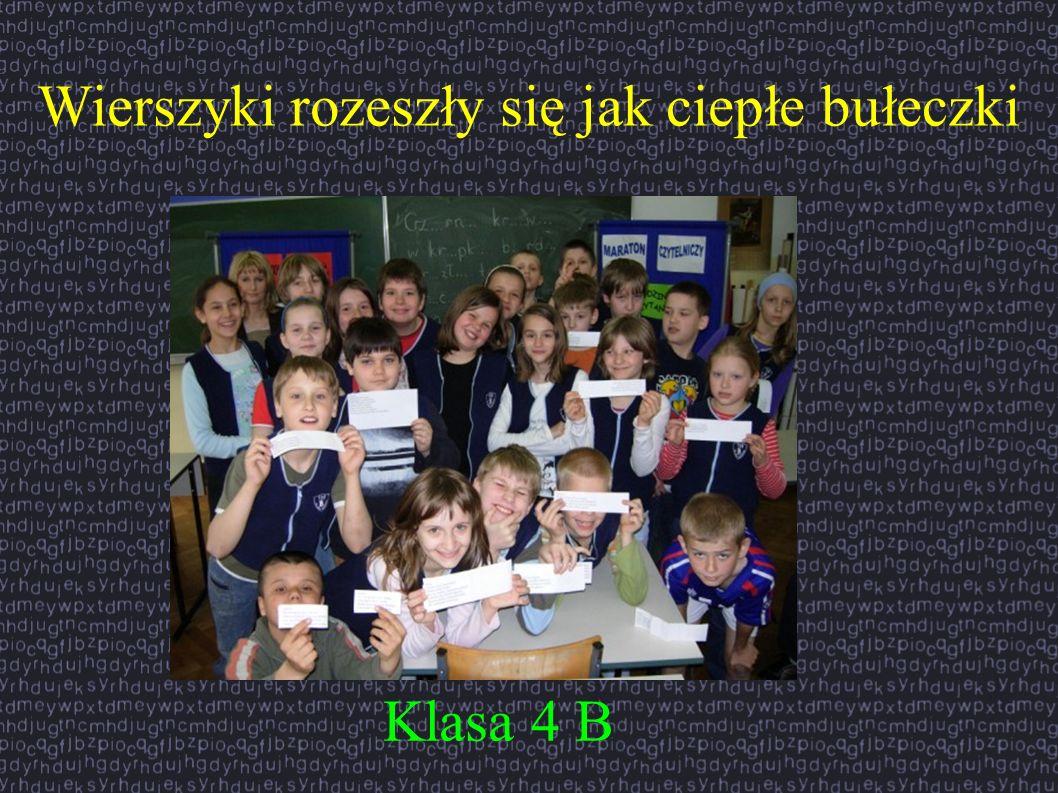 Wierszyki rozeszły się jak ciepłe bułeczki Klasa 4 B