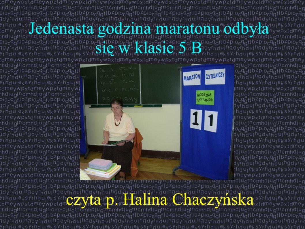 Jedenasta godzina maratonu odbyła się w klasie 5 B czyta p. Halina Chaczyńska