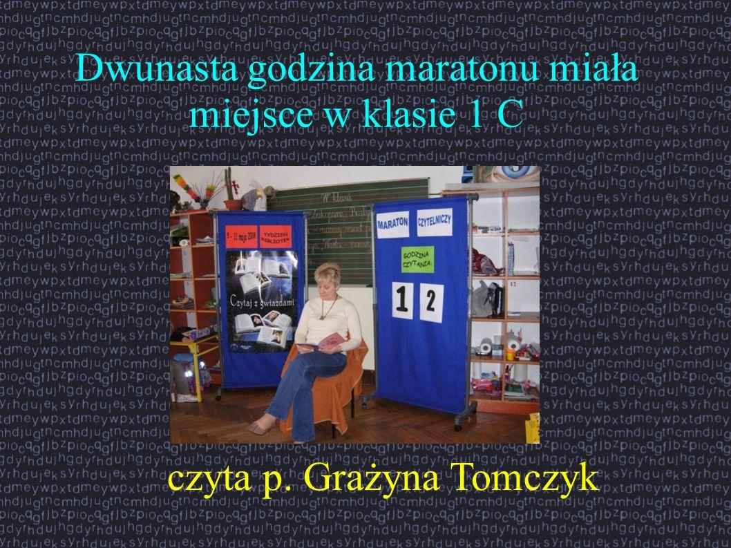 Dwunasta godzina maratonu miała miejsce w klasie 1 C czyta p. Grażyna Tomczyk