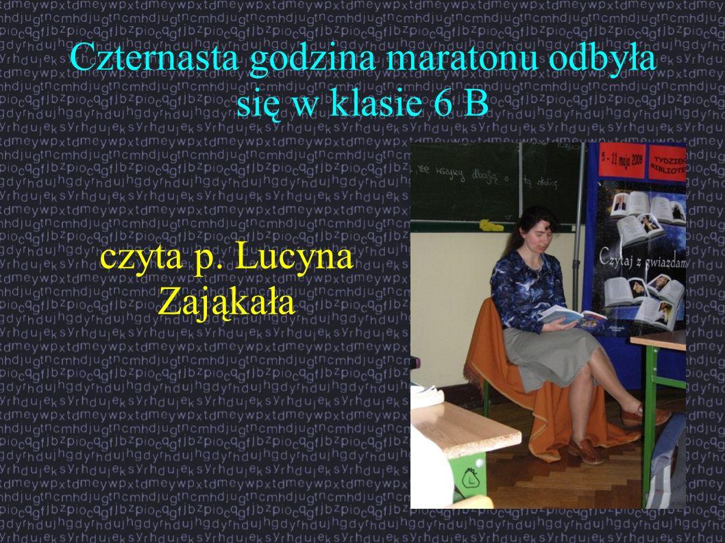 Czternasta godzina maratonu odbyła się w klasie 6 B czyta p. Lucyna Zająkała