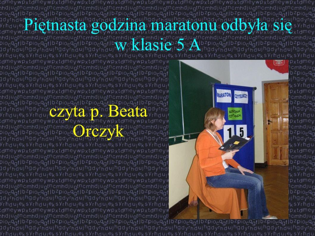 Piętnasta godzina maratonu odbyła się w klasie 5 A czyta p. Beata Orczyk