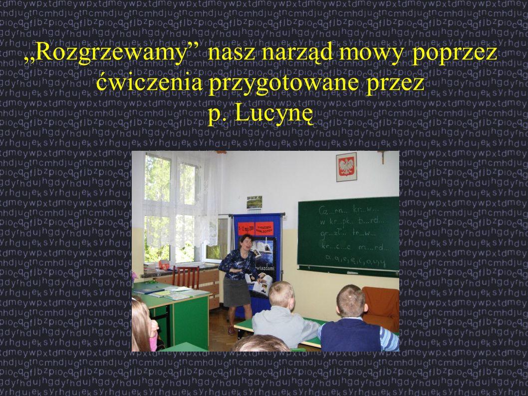 Rozgrzewamy nasz narząd mowy poprzez ćwiczenia przygotowane przez p. Lucynę