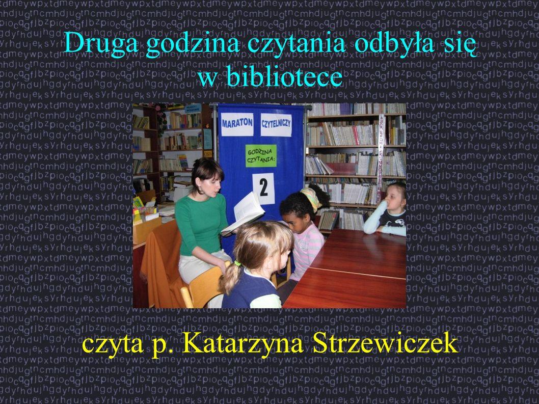 Druga godzina czytania odbyła się w bibliotece czyta p. Katarzyna Strzewiczek
